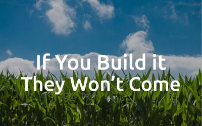 If You Build It, They Won't Come